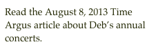 Read the August 8, 2013 Time Argus article about Deb's annual concerts.